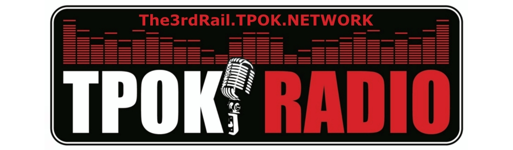 The 3rd Rail on TPOK Radio