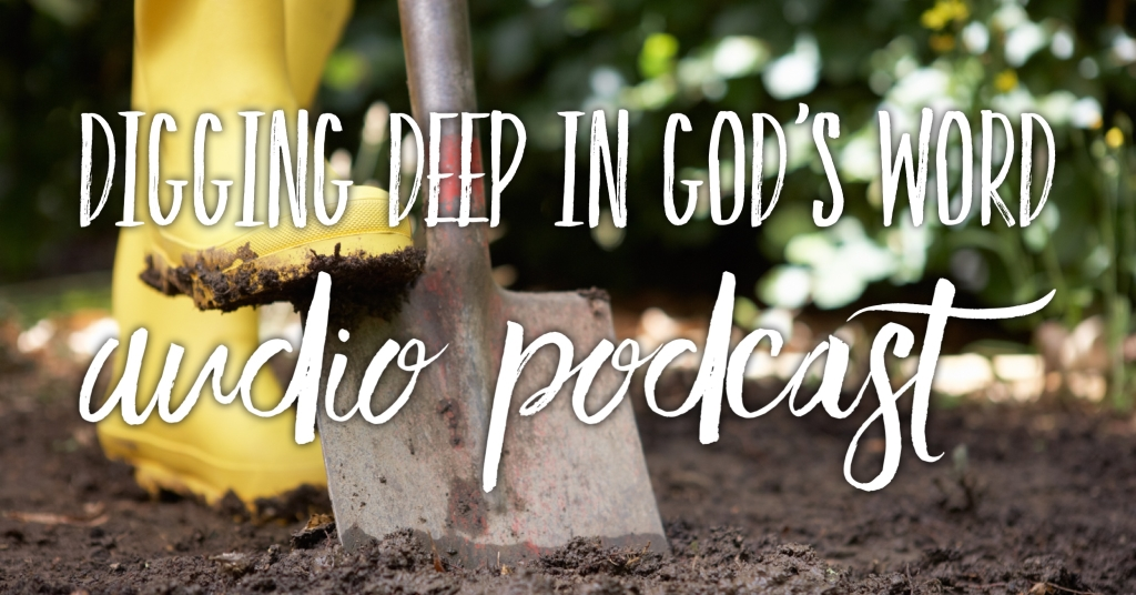 Digging Deep in God's Word