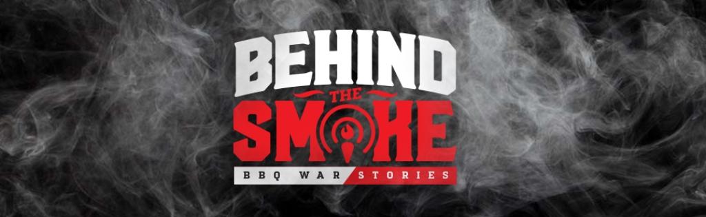 Behind The Smoke: BBQ War Stories