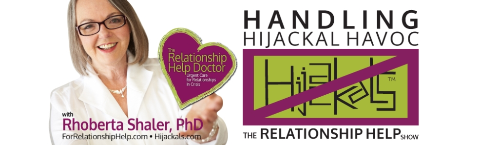 The Relationship Help Show - Handling Hijackal™ Havoc | Listen to