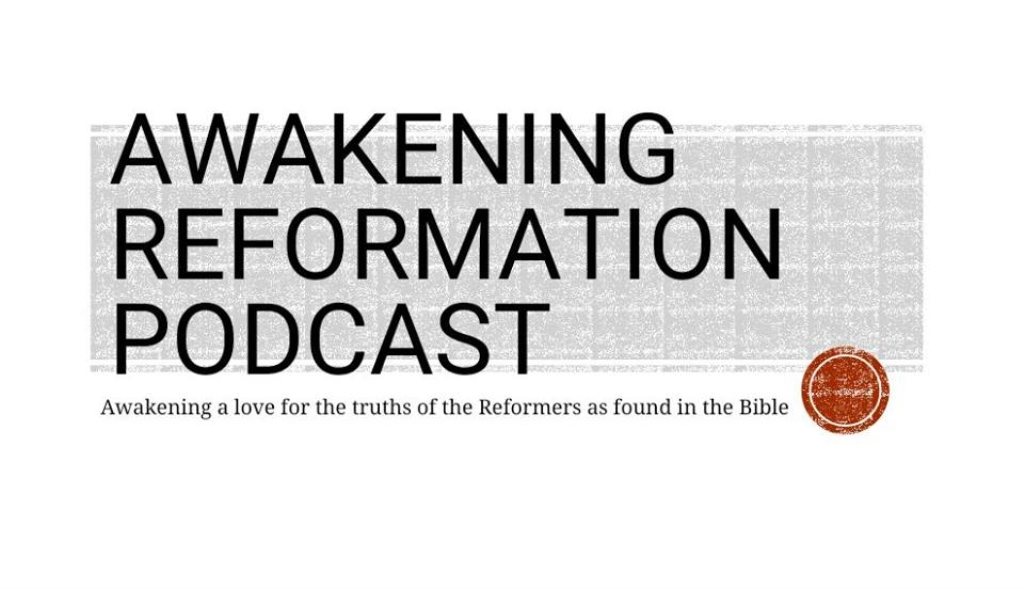 Awakening Reformation Podcast