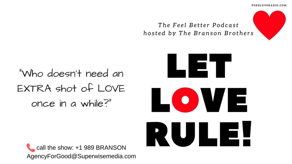 Let Love Rule! - The Feel Better Podcast