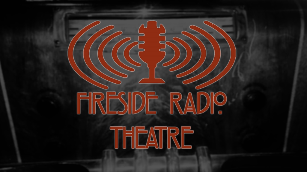 Fireside Radio Theatre