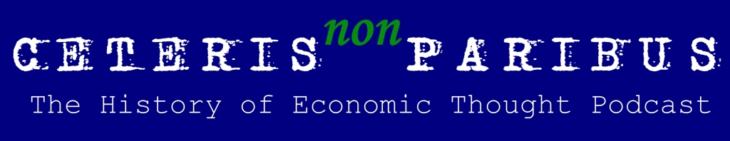 Ceteris non Paribus: The History of Economic Thought Podcast