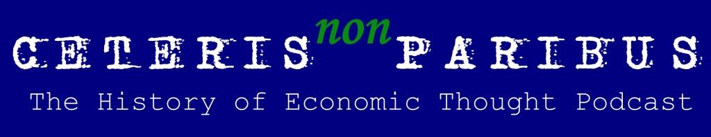 Ceteris non Paribus: The History of Economic Thought Podcast