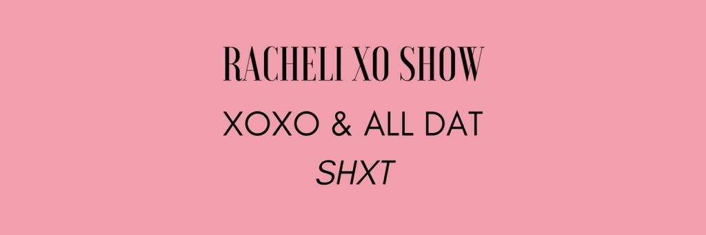 Racheli XO Show