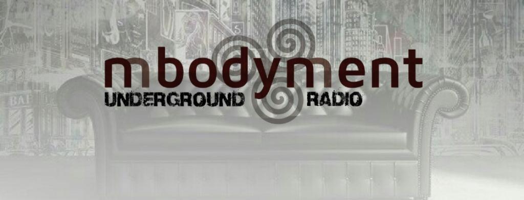 Mbodyment Underground Radio