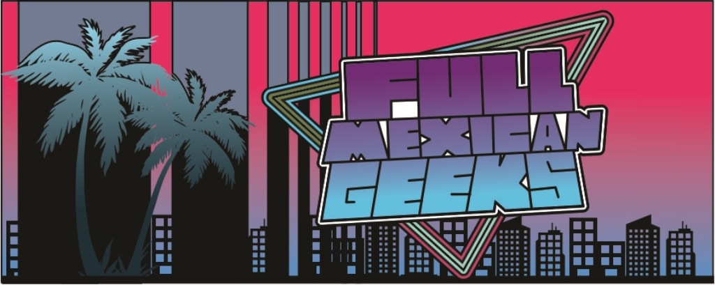 Full Mexican Geeks