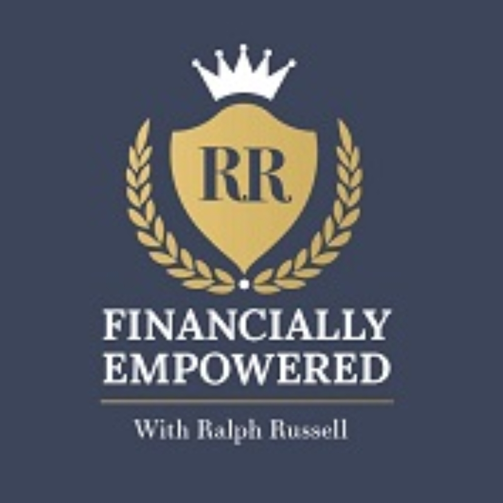 Financially Empowered with Ralph Russell