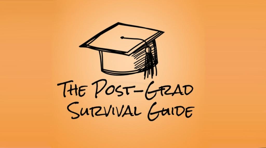 The Post-Grad Survival Guide