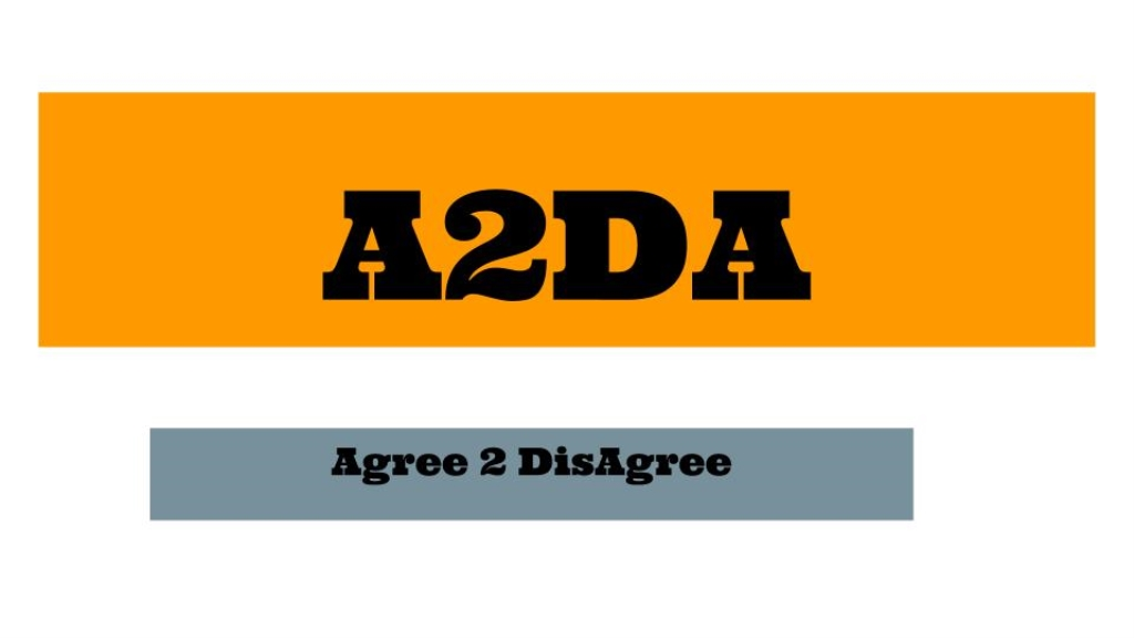 A2DA: Agree 2 DisAgree