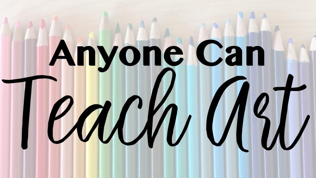 Anyone Can Teach Art