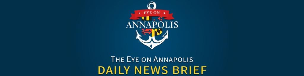 Eye On Annapolis Daily News Brief