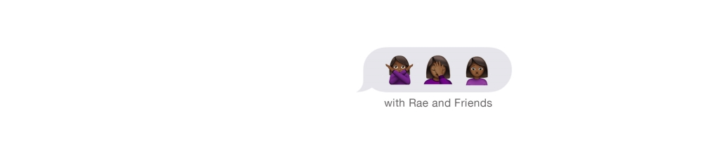 Shit I Don't Like with Rae and Friends