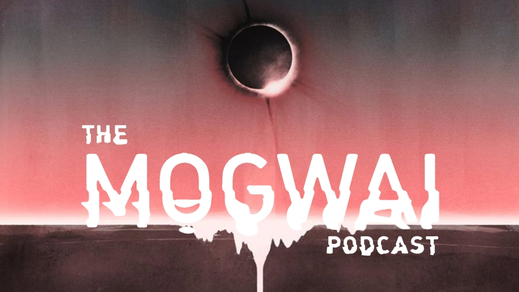 The Mogwai Podcast