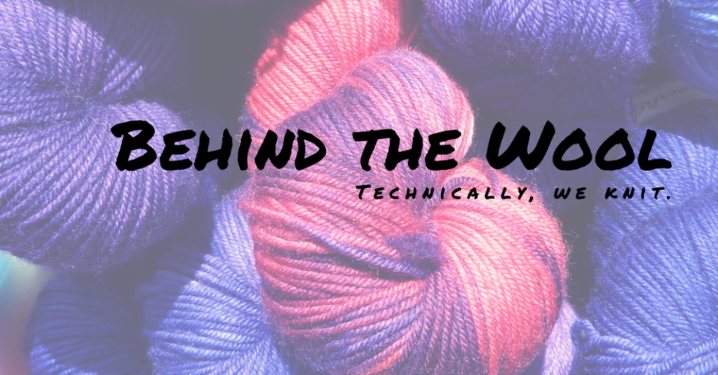 Behind the Wool