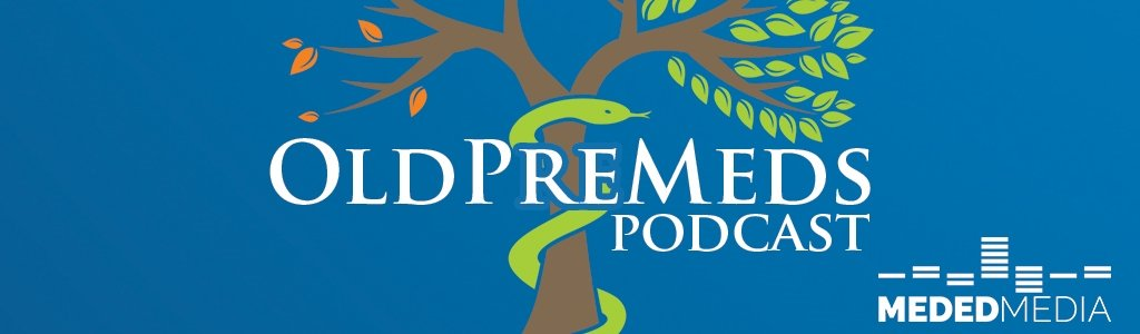 OldPreMeds Podcast | Medical School Headquarters | Premed | MCAT