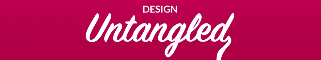 Design Untangled