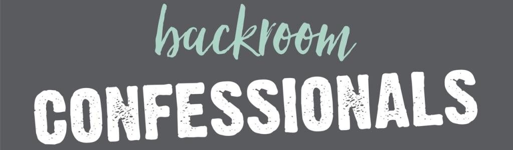 Backroom Confessionals