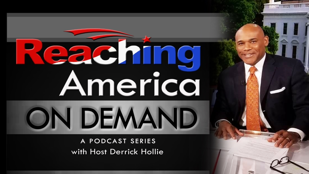 Reaching America On Demand Hosted By Derrick Hollie