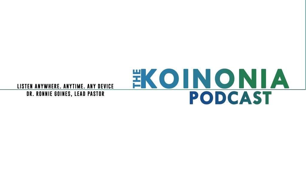 The Koinonia Podcast