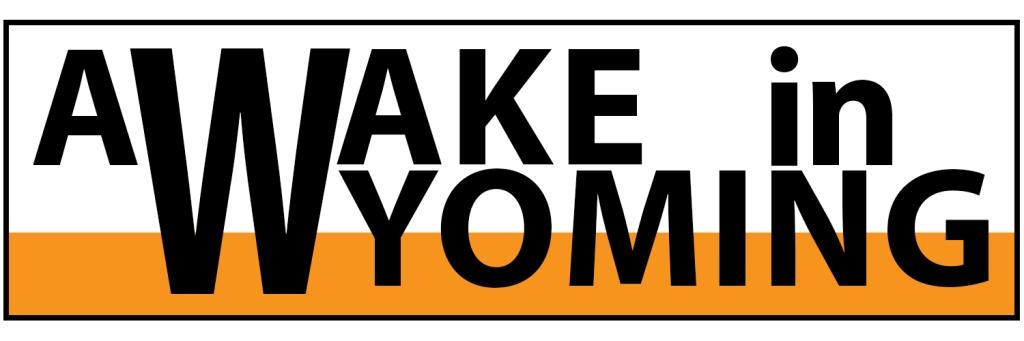 Awake in Wyoming