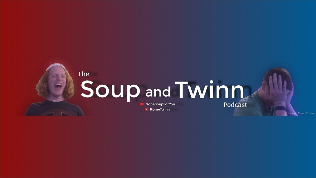 The Soup and Twinn Podcast