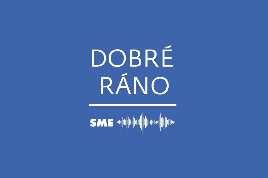 Dobré ráno | Denný podcast denníka SME