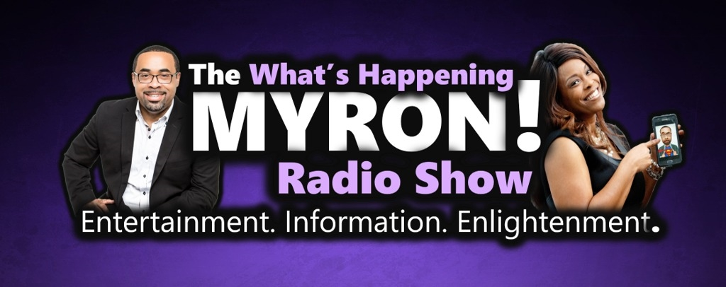 The Whats Happening Myron Radio Show