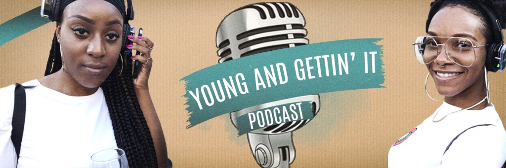 Young and Gettin' it Podcast