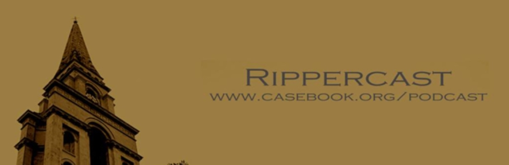 Rippercast: Your Podcast on Jack the Ripper & the Whitechapel Murders