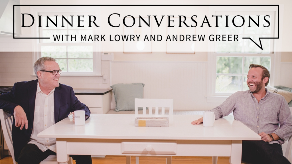 Dinner Conversations with Mark Lowry and Andrew Greer Video Podcast