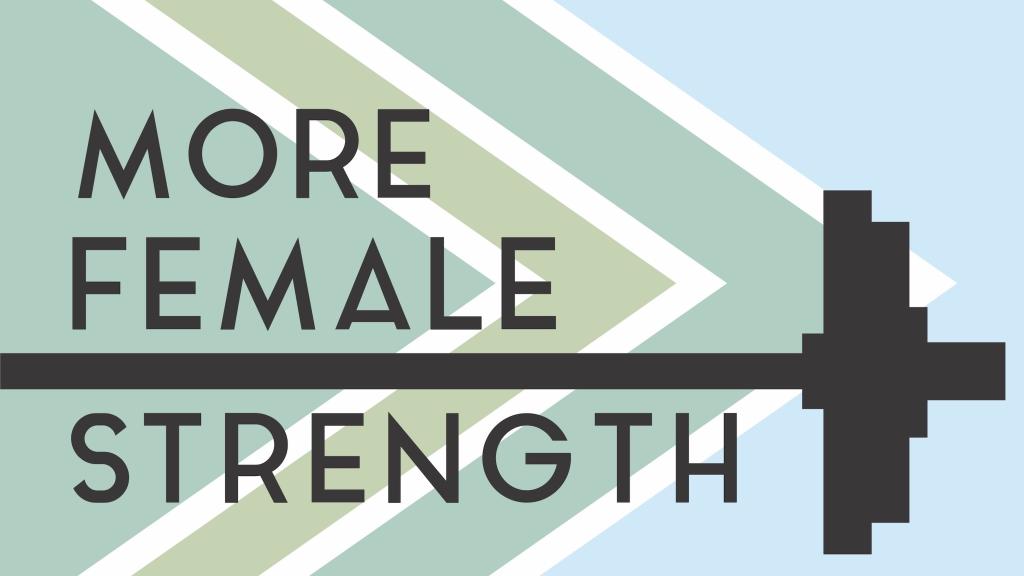 More Female Strength