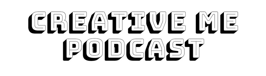 Creative-Me-Podcast