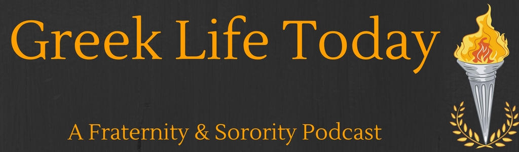 Greek Life Today: A Fraternity & Sorority Podcast