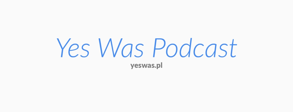 Yes Was Podcast