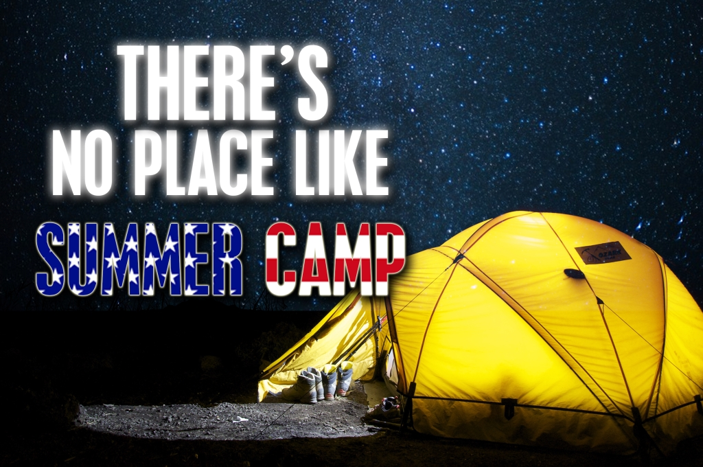 There's No Place Like Summer Camp