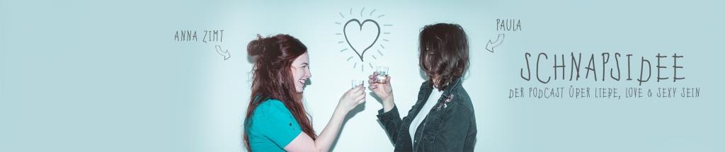 Schnapsidee - der Podcast Uber Liebe, Love und sexy sein