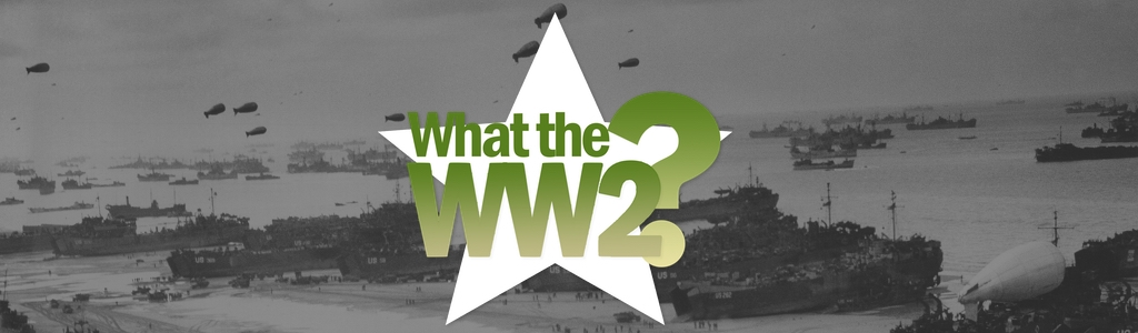 What the WW2?