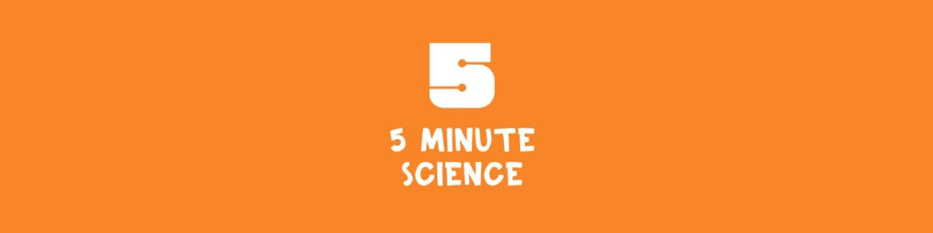 5 Minute Science