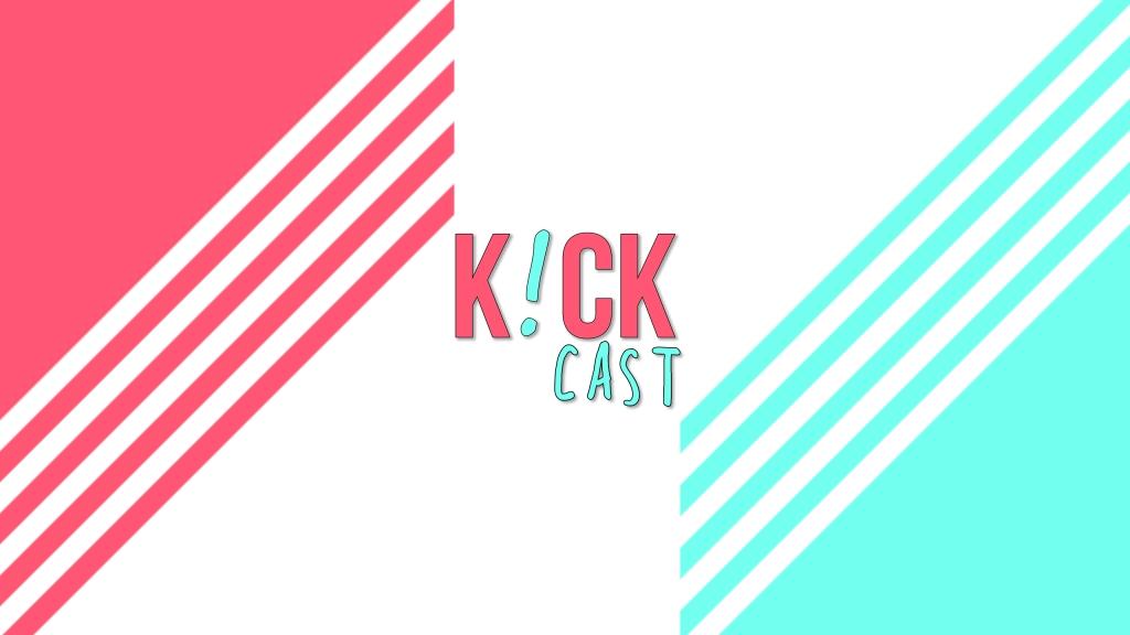 K!CKCast