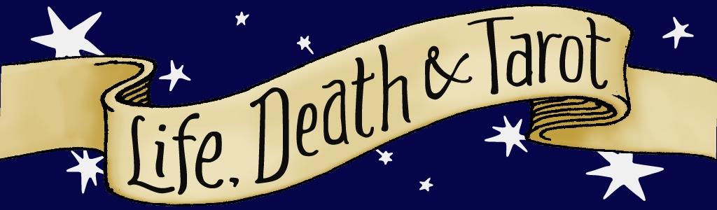 Life, Death & Tarot