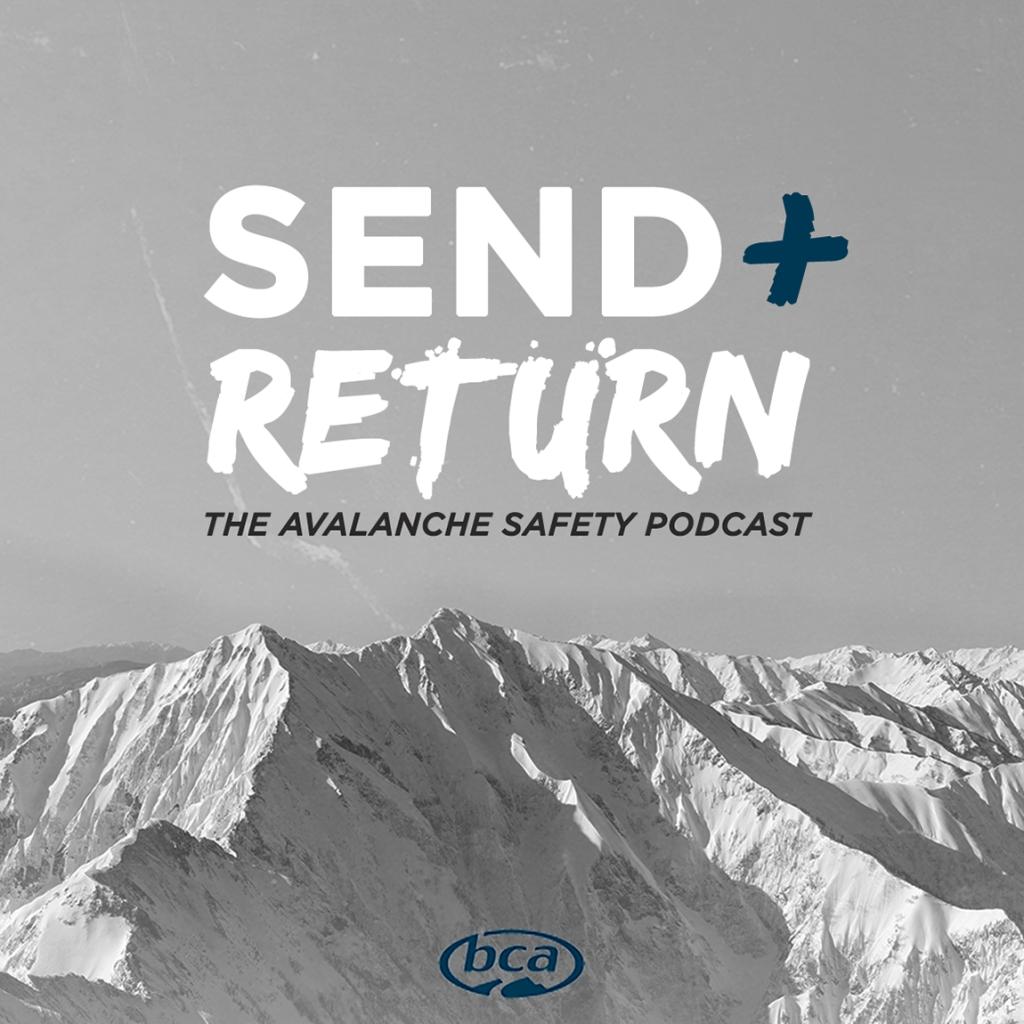 Send   Return: The BCA Avalanche Safety Podcast