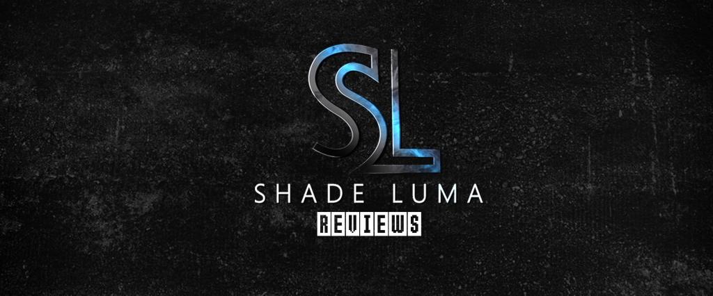 Shade-Luma Reviews...