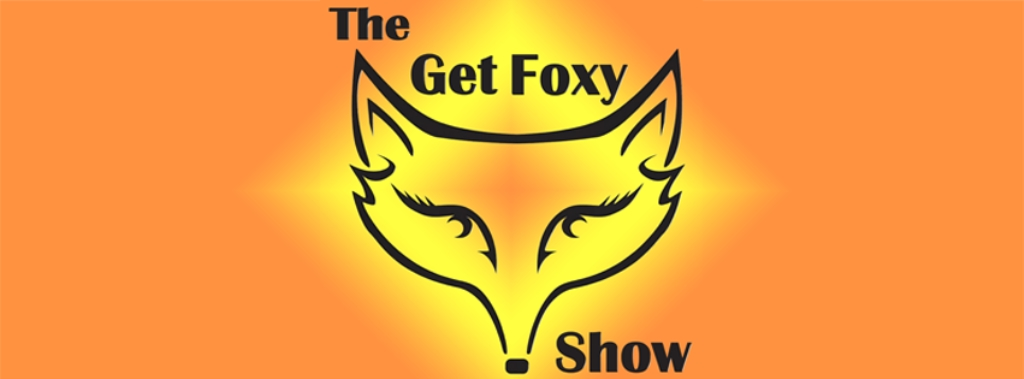 The Get Foxy Show