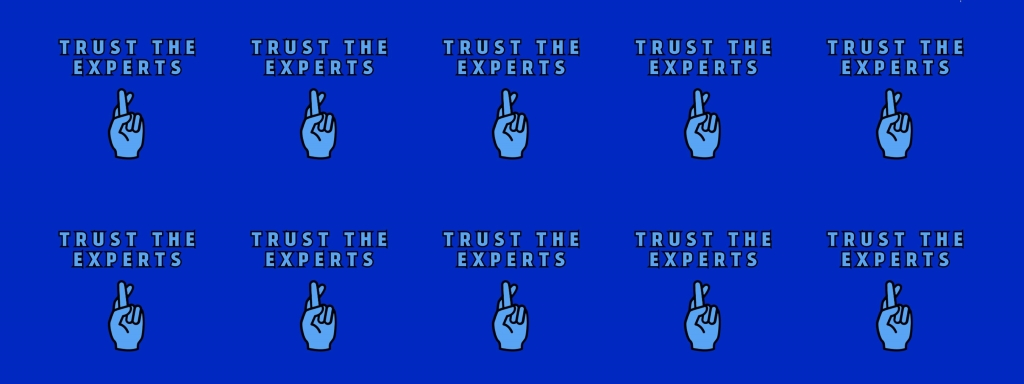 Trust the Experts