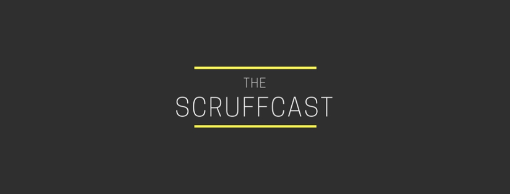 The ScruffCast