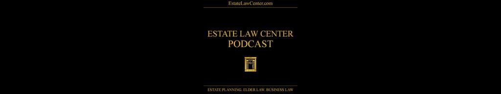 Estate Law Center Podcast