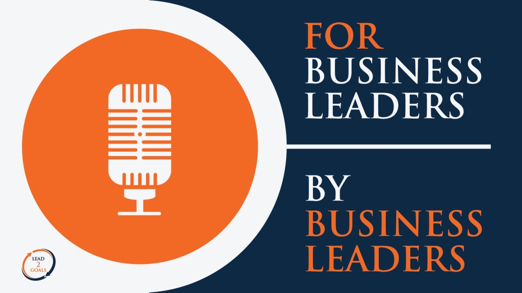 For Business Leaders, By Business Leaders | Lead2Goals