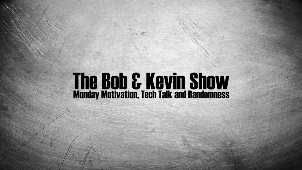 The Bob and Kevin Show